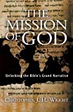 The Mission of God: Unlocking the Bible's Grand Narrative (0830825711) by Wright, Christopher J. H.