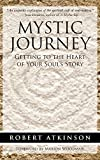 Mystic Journey: Getting to the Heart of Your Soul