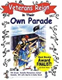 img - for Veterans Reign in Their Own Parade (Mom's Choice Award Recipient) book / textbook / text book