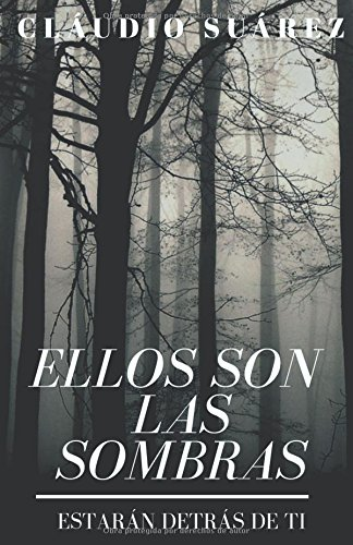 Ellos son las sombras: Estaran detras de ti  [Suarez, Claudio] (Tapa Blanda)