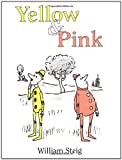 Yellow & Pink (0374386714) by William Steig