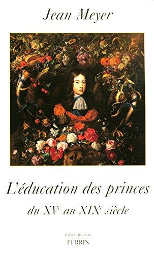 L'éducation des princes en Europe : Du XVe au XIXe siècle