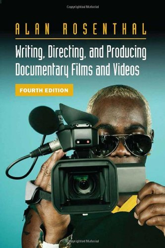 Writing, Directing, and Producing Documentary Films and...