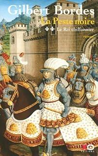 La peste noire [2] : Le roi chiffonnier