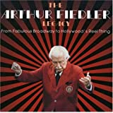 The Arthur Fiedler Legacy: From Fabulous Broadway To Hollywood's Reel Thing, Vol. 4