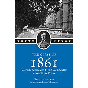 The Class of 1861: Custer, Ames, and Their Classmates after West Point (Paperback)