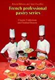 img - for Creams, Confections, and Finished Desserts Volume 2 (French Professional Pastry Series) book / textbook / text book