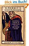 Hermit's Cookbook: Monks, Food and Fa...