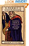 A Hermit's Cookbook: Monks, Food and...