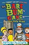 Cover of The Bare Bum Gang and the Holy Grail by Anthony McGowan 1862303894