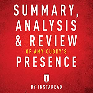 Summary, Analysis & Review of Amy Cuddy's Presence by Instaread Audiobook