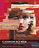 Adobe Creative Team Adobe Flash Professional CS6 Classroom in a Book (Classroom in a Book (Adobe))