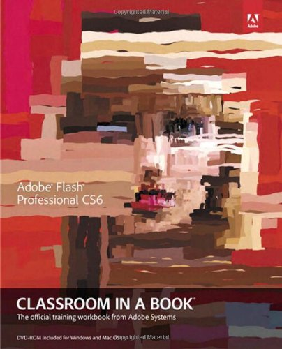 Adobe Flash Professional CS6 Classroom in a Book 032182251X pdf