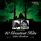 40 Greatest Hits Sabri Brothers