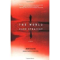 The World Made Straight: A Novel