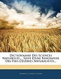 echange, troc Frdric Georges Cuvier - Dictionnaire Des Sciences Naturelles, ... Suivi D'Une Biographie Des Plus Clbres Naturalistes...