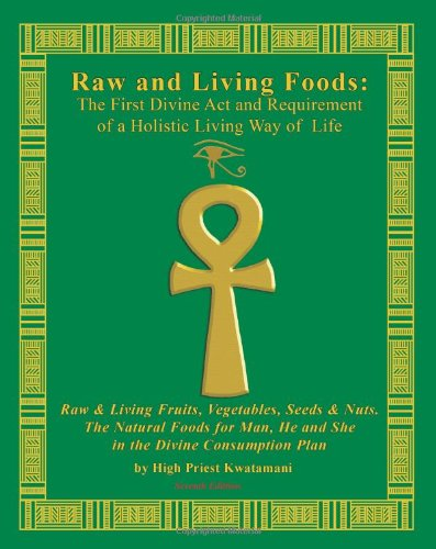 Buy Raw And Living Foods  The First Divine Act And Requirement Of A Holistic Living Way Of Life Raw  Living Fruits097926586X Filter