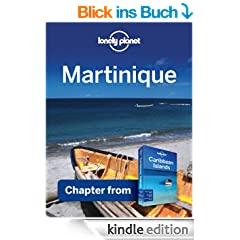 Lonely Planet Martinique: Chapter from Caribbean Islands Travel Guide