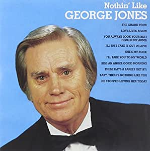 Nothin Like George Jones