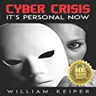 Cyber Crisis: It's Personal Now Hörbuch von William Keiper Gesprochen von: Pamela Almand