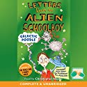 Letters from an Alien Schoolboy: Galactic Poodle Audiobook by R. L. Asquith Narrated by Christopher Naylor