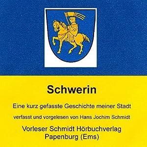 850 Jahre Schwerin. Eine kurz gefasste Geschichte meiner Stadt Hörbuch