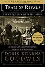 Team of Rivals: The Political Genius of Abraham Lincoln by Goodwin, Doris Kearns published by Simon & Schuster (2006)