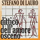 img - for Dittico dell'amore osceno [Diptych of Obscene Love] book / textbook / text book