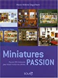 echange, troc Marie-Hélène Deguilhem - Miniatures passion : Plus de 200 miniatures pour réussir toutes vos vitrines