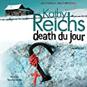 Death Du Jour Audiobook by Kathy Reichs Narrated by Bonnie Hurren