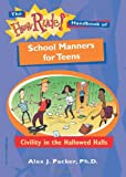The How Rude! Handbook Of School Manners For Teens: Civility In The Hallowed Halls (The How Rude! Handbooks for Teens)