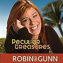Peculiar Treasures: Katie Weldon Series, Book 1 (       UNABRIDGED) by Robin Jones Gunn Narrated by Emily Sophia Knapp