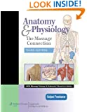 Anatomy & Physiology: The Massage Connection (LWW Massage Therapy and Bodywork Educati)