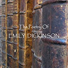 The Poetry of Emily Dickinson Audiobook by Emily Dickinson Narrated by Patricia Rodriguez, Richard Mitchely, Tim Graham, Gideon Wagner, Ghizela Rowe