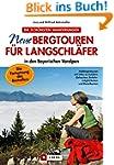 Neue Bergtouren für Langschläfer: in...