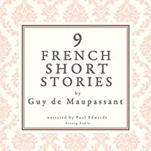 9 fFench Short Stories Audiobook by Guy de Maupassant Narrated by Paul Edwards