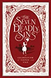 img - for The Seven Deadly Sins: A Celebration of Virtue and Vice book / textbook / text book