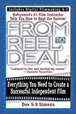 From Reel to Deal: Everything You Need to Create a Successful Independent Film (English Edition)
