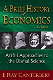 img - for A Brief History of Economics:Artful Approaches to the Dismal Science book / textbook / text book