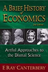 A Brief History of Economics:Artful Approaches to the Dismal Science