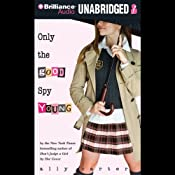 Only the Good Spy Young: Gallagher Girls, Book 4 | Ally Carter