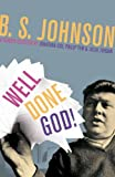 Well Done God!: Selected Prose and Drama of B. S. Johnson (1447227107) by Johnson, B. S.