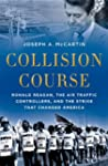Collision Course: Ronald Reagan, the...