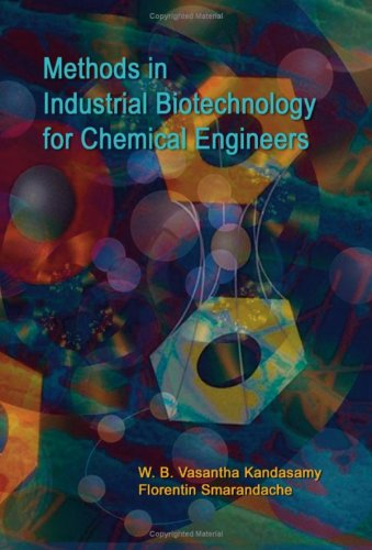 Methods in Industrial Biotechnology for Chemical Engineers