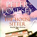 The House Sitter Audiobook by Peter Lovesey Narrated by Steve Hodson
