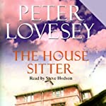The House Sitter (       UNABRIDGED) by Peter Lovesey Narrated by Steve Hodson