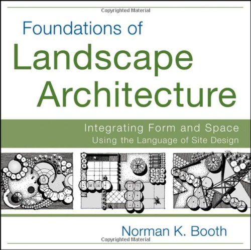 Foundations of Landscape Architecture: Integrating Form...
