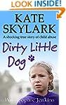 Dirty Little Dog: A Horrifying True S...