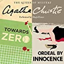 'Towards Zero' and 'Ordeal by Innocence' Audiobook by Agatha Christie Narrated by Hugh Fraser
