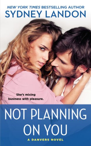 Not Planning On You: A Danvers Novel (#2)